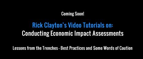 Rick Clayton's Video Tutorial: Conducting Economic Impact Assessments